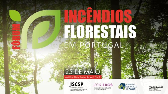"""ISCSP-ULisboa organiza Fórum """"Incêncios Florestais em Portugal"""""""