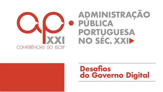 """ISCSP-ULisboa recebe conferência """"Administração Pública Portuguesa no Séc. XXI - Desafios do Governo Digital"""""""