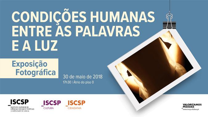 """ISCSP-Cultura organiza exposição """"Condições Humanas entre a Palavra e a Luz"""""""