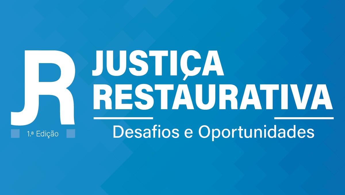 """ISCSP-ULisboa organiza 1.ª edição da conferência """"Justiça Restaurativa - Desafios e Oportunidades"""""""