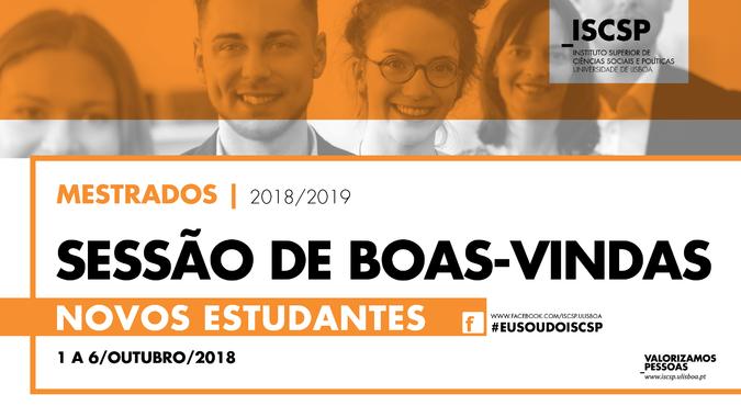 Sessão de boas-vindas aos alunos de Mestrado e Doutoramento do ISCSP-ULisboa | 2018-2019