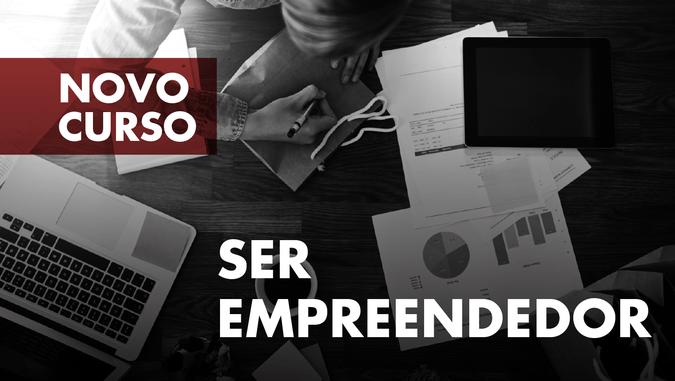 """Curso de Formação Especializada """"Ser Empreendedor"""" - Candidaturas abertas"""
