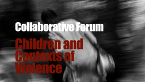 "Apresentação do Collaborative Forum ""Children and Contexts of Violence"""