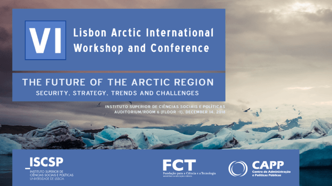 "ISCSP-ULisboa organiza ""VI Lisbon Arctic International Workshop and Conference"""