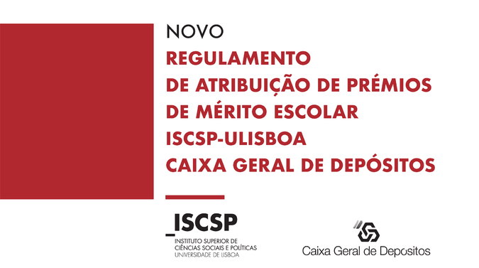 Novo Regulamento de Atribuição de Prémios de Mérito Escolar de Licenciatura ISCSP/CGD