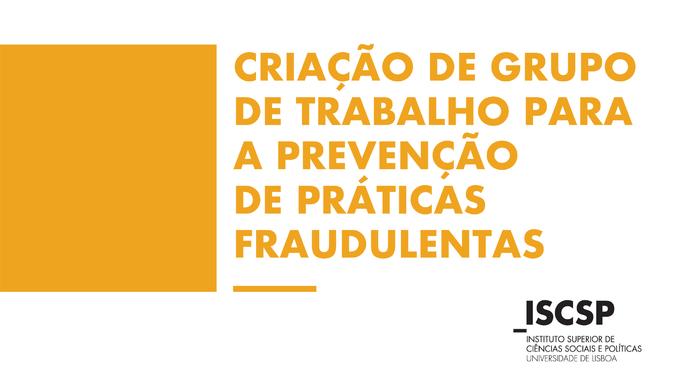 ISCSP-ULisboa cria Grupo de Trabalho para a Prevenção de Práticas Fraudulentas