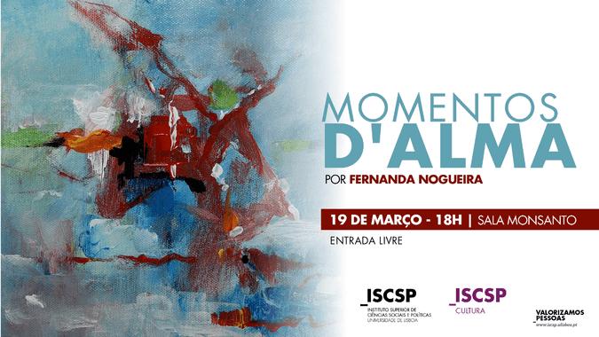 """Exposição de Pintura """"Momentos d'Alma"""", da autoria de Fernanda Nogueira."""