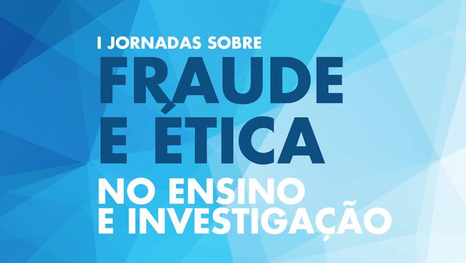 ISCSP-ULisboa organiza I Jornadas sobre Fraude e Ética no Ensino e Investigação