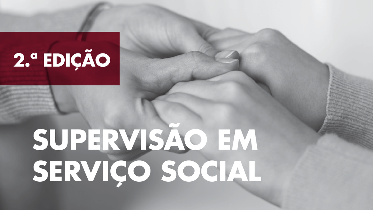"""2.ª edição do Curso de Formação Especializada """"Supervisão em Serviço Social"""" - Candidaturas abertas"""