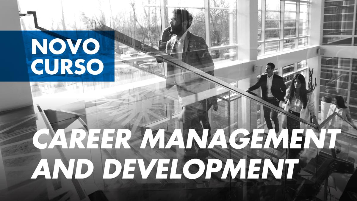 """Curso de Formação Especializada """"Career Management and Development"""" - Candidaturas abertas"""