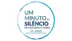 """""""UM Minuto de Silêncio de Gratidão à TERRA"""" (Dia Internacional da Biodiversidade)"""