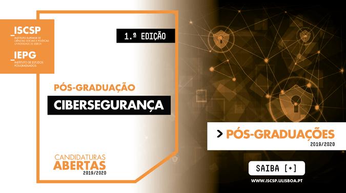 1.ª edição da pós-graduação em Cibersegurança no ISCSP-ULisboa