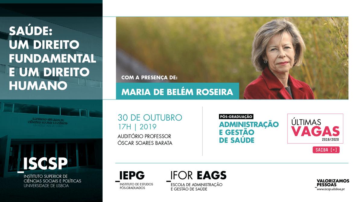 """ISCSP-ULisboa recebe Maria de Belém Roseira para a conferência """"Saúde: Um Direito Fundamental e Um Direito Humano"""""""