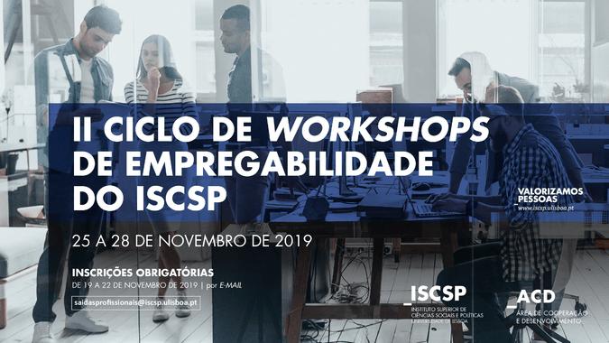 A 2.ª edição do Ciclo de Workshops de Empregabilidade realiza-se na semana de 25 a 28 de novembro, no ISCSP.