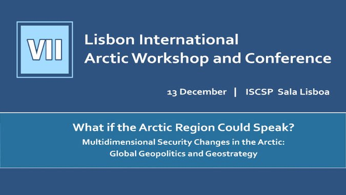 "Conferência ""VII Lisbon Arctic International Conference and Workshop"""