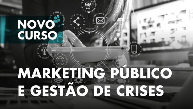 """Curso de Formação Especializada """"Marketing Público e Gestão de Crises"""" - Candidaturas abertas"""