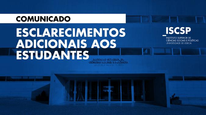 Comunicado - Esclarecimentos adicionais ao estudantes do ISCSP sobre as medidas de mitigação da suspensão das atividades letivas