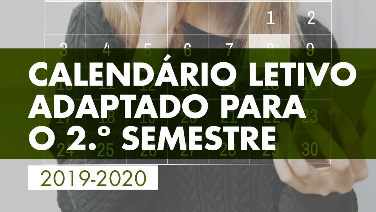 Calendário letivo adaptado para o 2.º semestre de 2019-2020