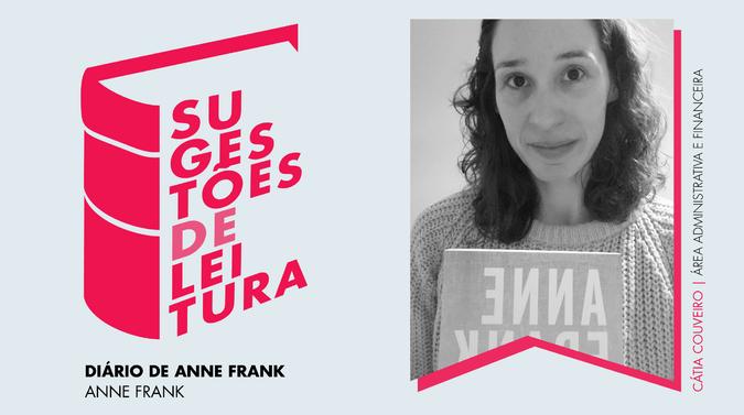 """Cátia Couveiro, Área Administrativa e Financeira: """"Diário de Anne Frank"""", de Anne Frank"""