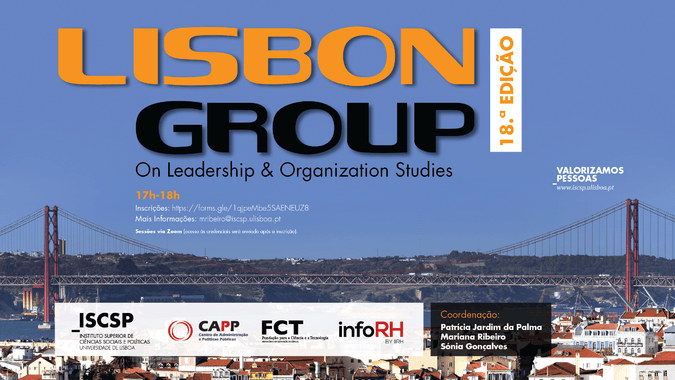 "18.ª edição do Fórum ""Lisbon Group on Leadership and Organization Studies"" do ISCSP."