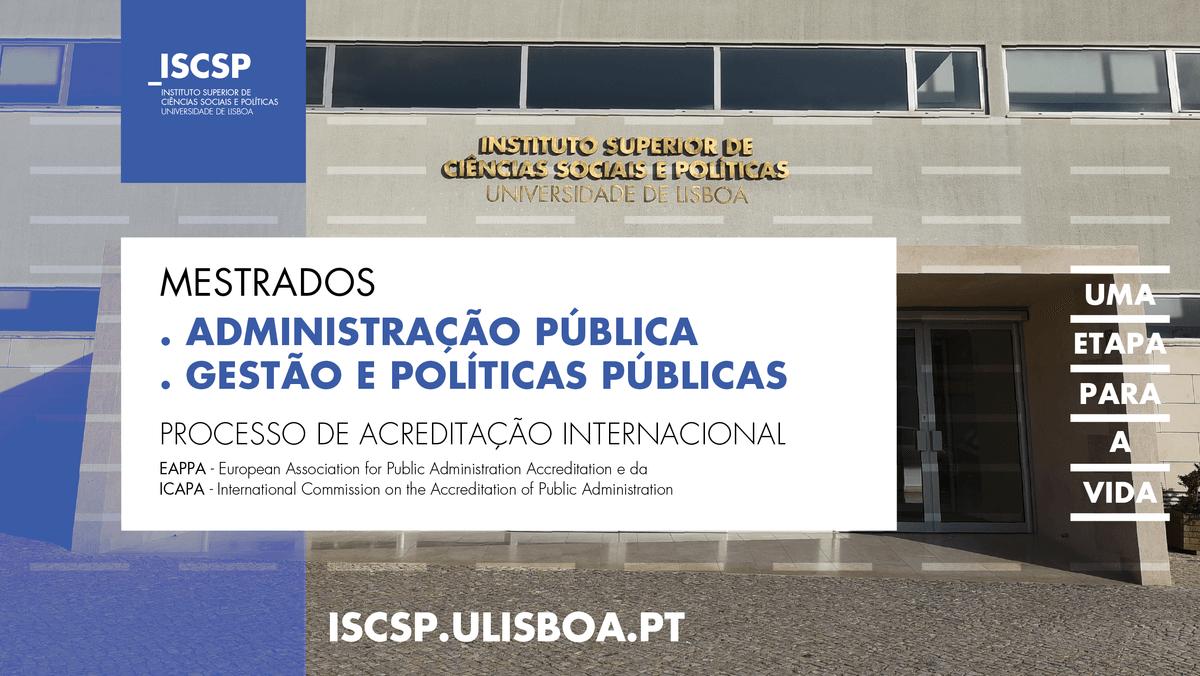 ISCSP inicia processo acreditação internacional dos Mestrados em Administração Pública (MPA) e Gestão e Políticas Públicas