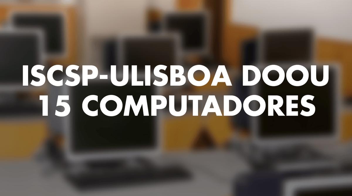 ISCSP-ULisboa doa computadores a Agrupamento de Escolas Emídio Navarro