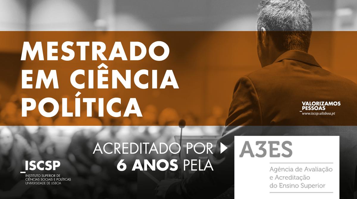 Acreditação da A3ES ao Mestrado em Ciência Política do ISCSP