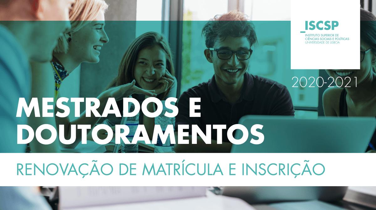 Informação aos alunos de Mestrado e Doutoramento - Processo de Renovação de Matrícula e Inscrição 2020-2021