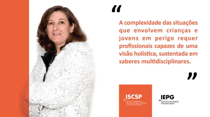 A pós-graduação em Proteção de Crianças e Jovens em Perigo é coordenada por Margarida Mesquita.