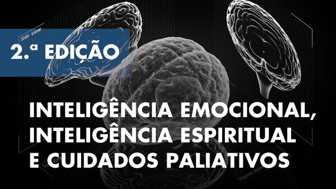 """Estão abertas as candidaturas à 2.ª edição do Curso de Formação Especializada """"Inteligência Emocional, Inteligência Espiritual e Cuidados Paliativos"""""""