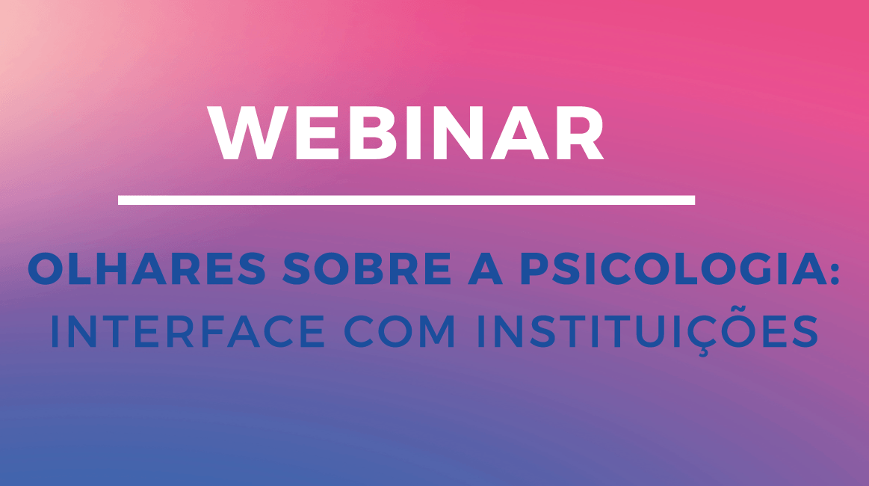 "ISCSP debate ""Olhares Sobre a Psicologia: Interface com Instituições"""