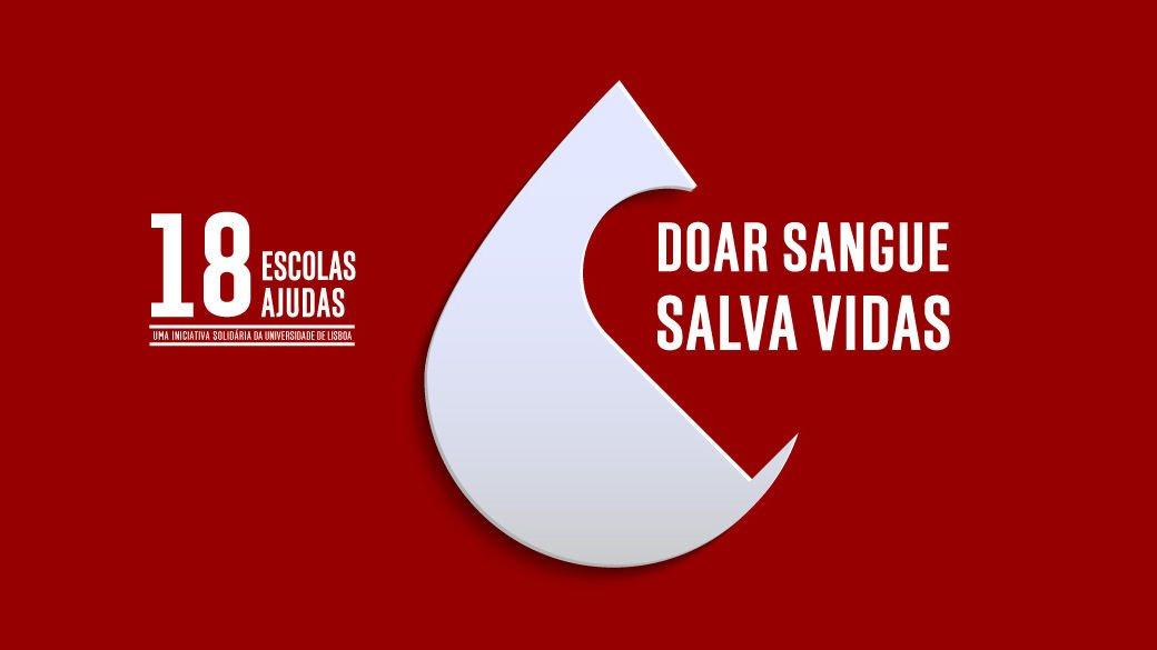 """Campanha """"18 Escolas, 18 Ajudas"""" da ULisboa: Doar sangue, salva vidas"""