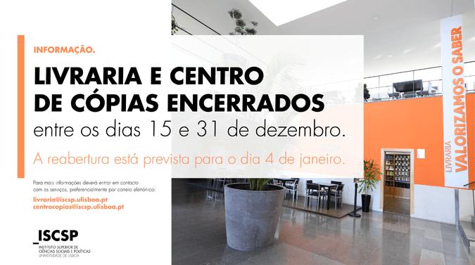 Livraria e Centro de Cópias do ISCSP encerrados, por motivo de inventário, até 31 de dezembro de 2020.