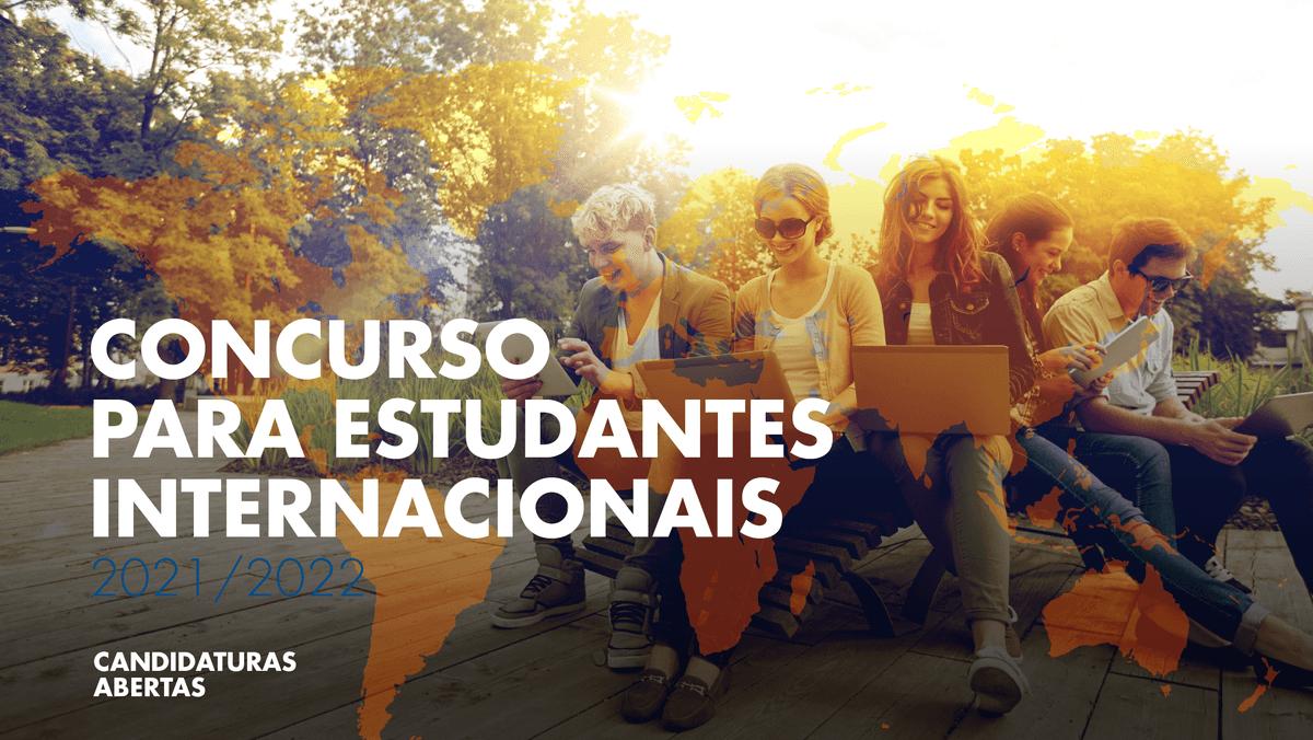 Candidaturas abertas ao Concurso para Estudantes Internacionais – 2021/2022
