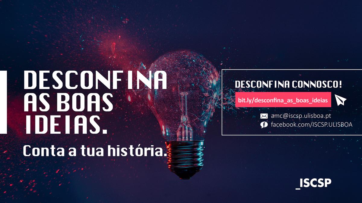 Desconfina as boas ideias. Partilha-as com o ISCSP!