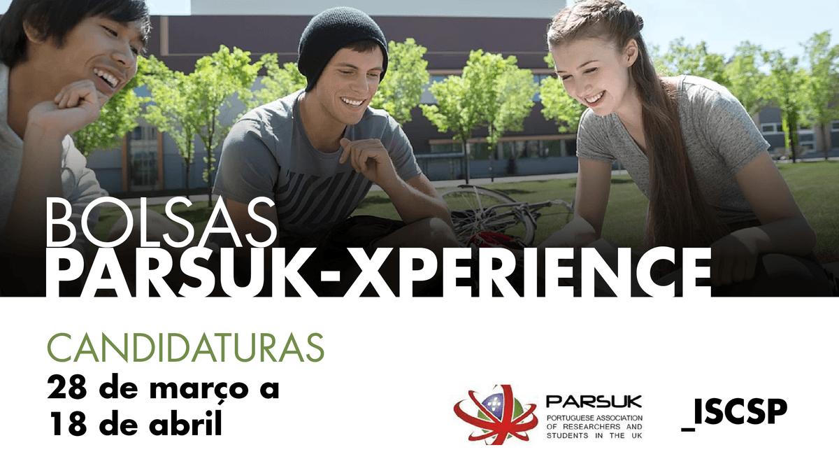 Candidaturas às Bolsas PARSUK-Xperience