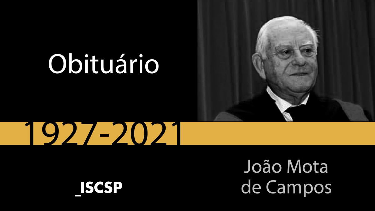 Faleceu João Mota de Campos, Professor jubilado do ISCSP-ULisboa