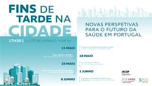"""""""Fins de tarde na cidade. 'Novas perspetivas para o futuro da saúde em Portugal&r"""