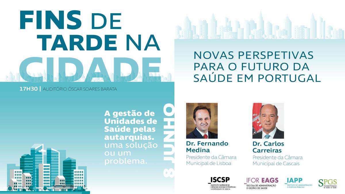Fernando Medina e Carlos Carreiras falam sobre gestão de Unidades de Saúde pelas autar