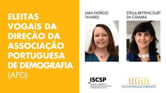 Lara Patrício Tavares e Stella Bettencourt da Câmara, professoras do ISCSP-ULisboa, foram eleitas vogais da direção da Associação Portuguesa de Demografia.