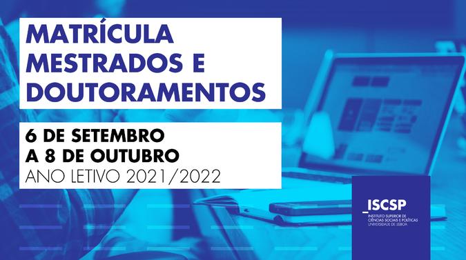 Mestrados e Doutoramentos – Matrícula e Inscrição 2021-2022