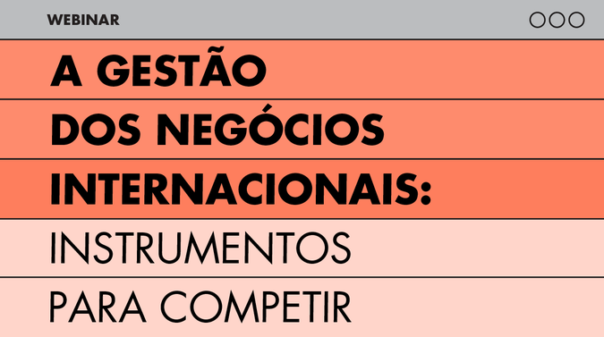 """""""A Gestão dos Negócios Internacionais: Instrumentos para Competir"""" em debate"""