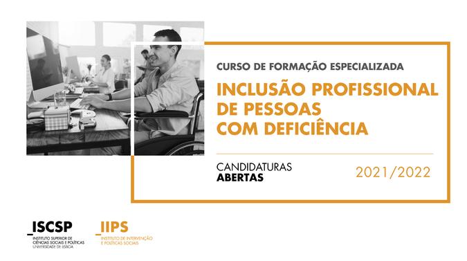 """O Curso de Formação Especializada """"Inclusão Profissional de Pessoas com Deficiência"""", organizado pelo ISCSP-IFOR, tem candidaturas abertas até 20 de novembro de 2021."""