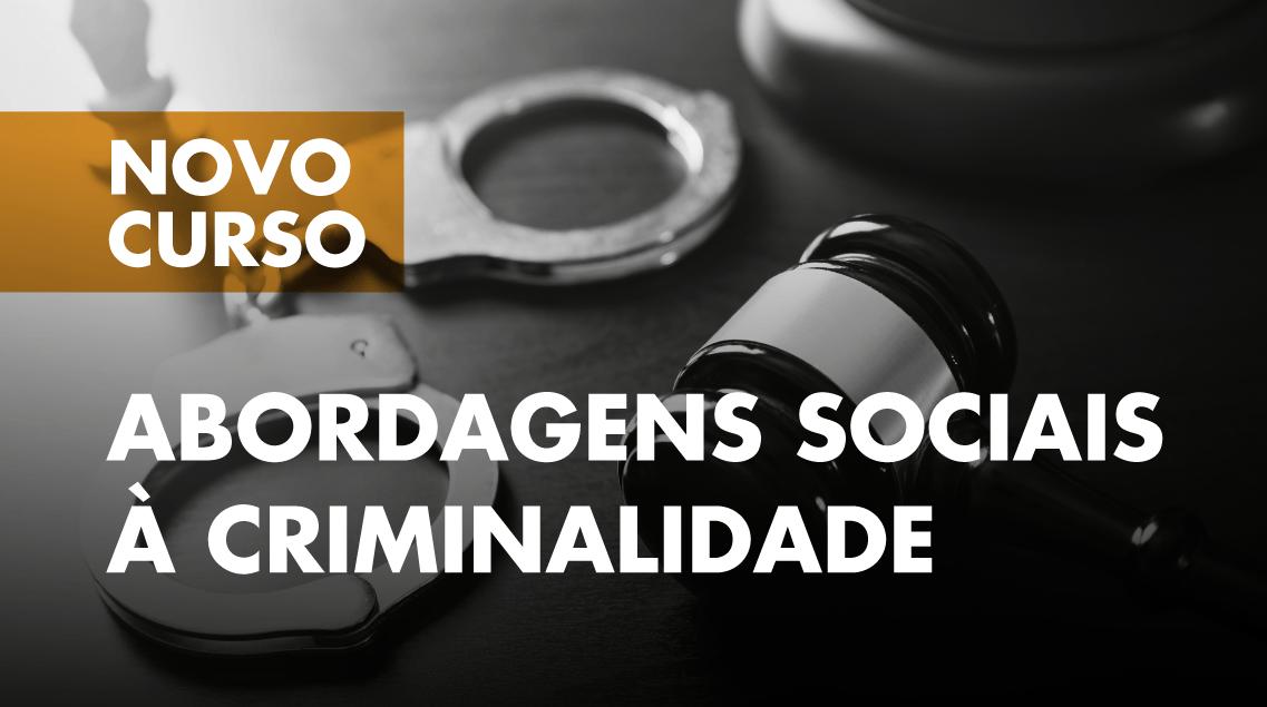 """ISCSP-IIPS abre candidaturas ao curso """"Abordagens Sociais à Criminalidade"""""""